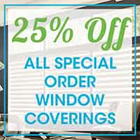 25% OFF All Special Order Window Coverings